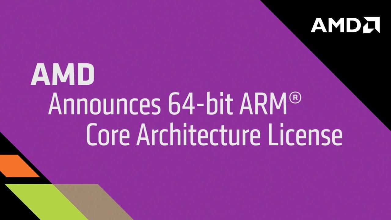 AMD Announces 64-bit ARM Core Architecture License