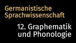 Germanistische Sprachwissenschaft (12) Graphematik • Roland Schäfer