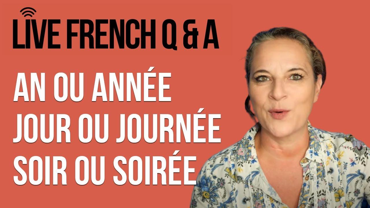 🔴 LIVE: French Q&A with Alexa (includes: AN ou ANNÉE, JOUR ou JOURNÉE, SOIR ou SOIRÉE)
