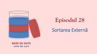 Baze de Date | S1E28 | Sortare Externa