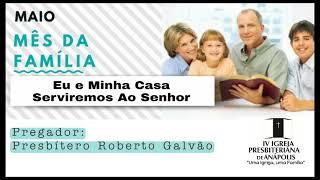 Mês Da Família 2021 | Sermões | Pb. Roberto Galvão