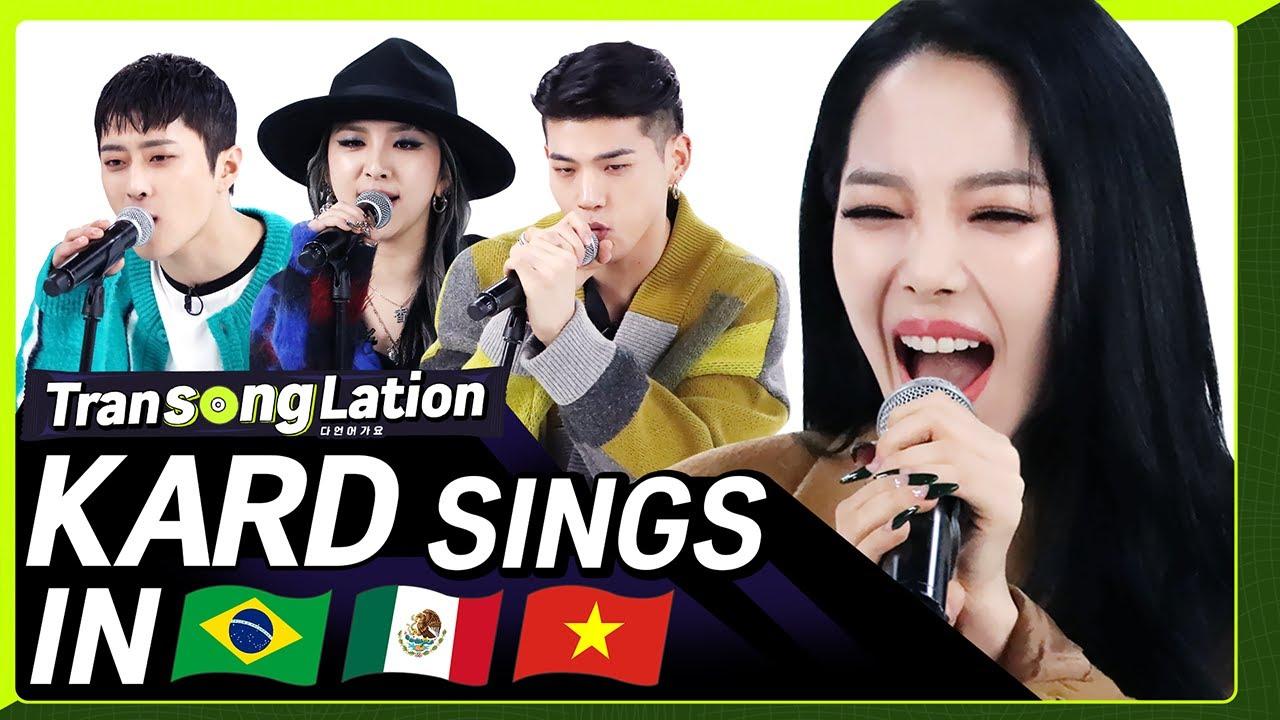 K-POP STARS sing in THREE Languages?| POR/SPN/VIET | KARD | TRANSONGLATION