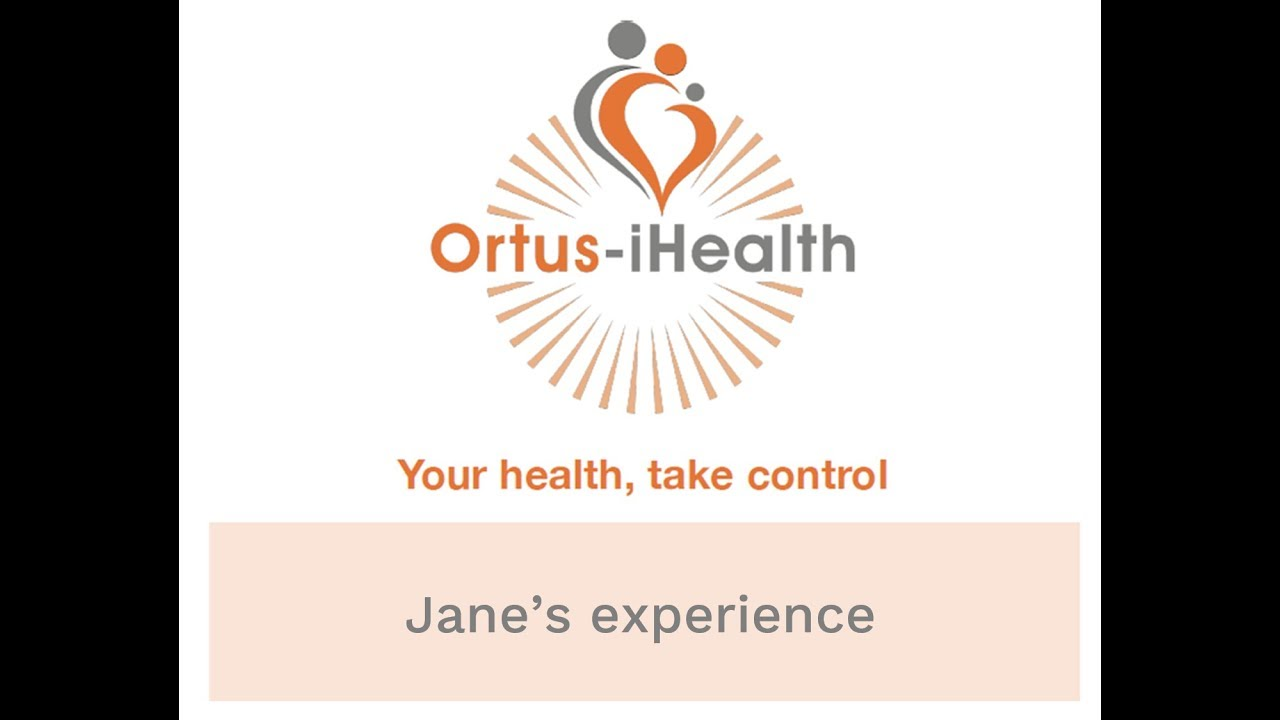 Jane's experience with Ortus-iHealth