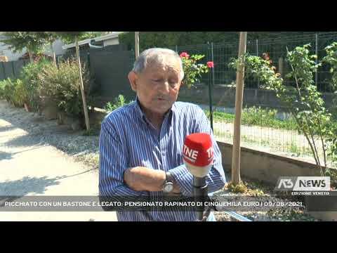 PICCHIATO CON UN BASTONE E LEGATO: PENSIONATO RAPINATO DI CINQUEMILA EURO   09/06/2021