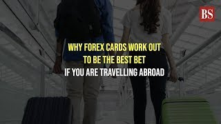Why Forex cards work out to be the best bet if you are travelling abroad