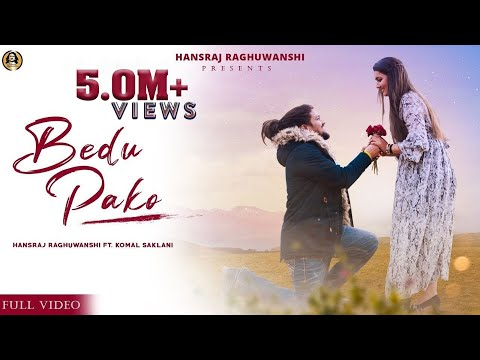 Bedu Pako (Official Full Video) Hansraj Raghuwanshi ft.Komal Saklani - Valentine special 2021