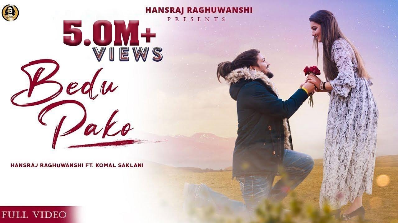 Download Bedu Pako (Official Full Video) Hansraj Raghuwanshi ft.Komal Saklani - Valentine special 2021