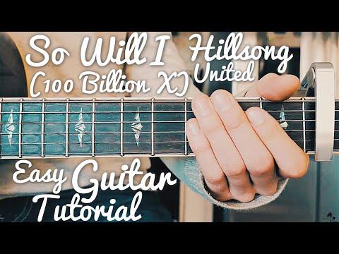 So Will I Hillsong United Guitar Tutorial // So Will I (100 Billion X) Guitar // Lesson #416
