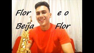 Baixar Henrique e Juliano - Flor E O Beija-Flor - Sax Cover