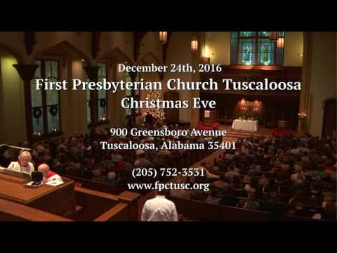 Christmas Eve 2016; First Presbyterian Church, Tuscaloosa, Alabama
