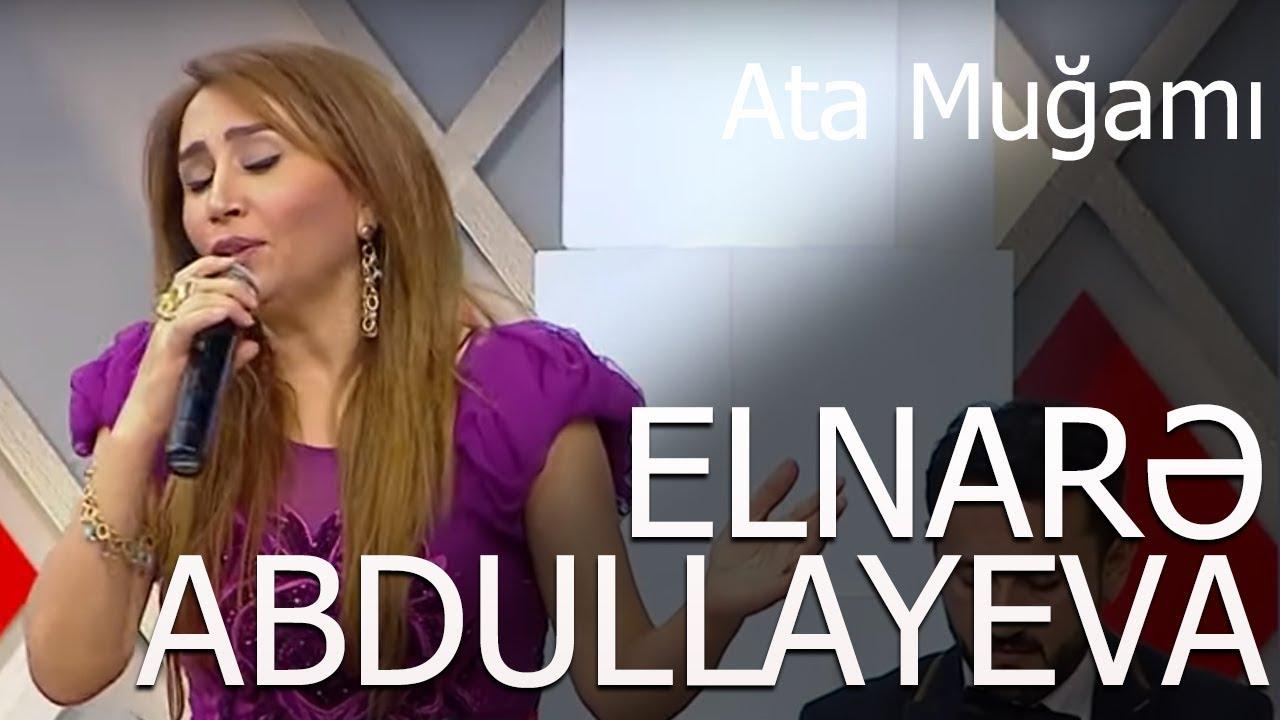 Elnarə Abdullayeva Ata Mugami 5 5 Verlisi 22 11 2017 Youtube