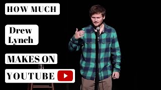 How much Drew Lynch makes on Youtube YT Money Business Model