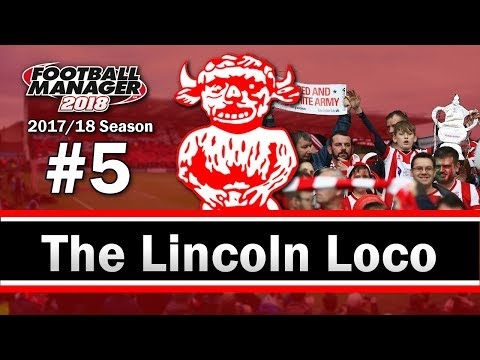 The Lincoln Loco - FA CUP FIRST ROUND - Lincoln City - Football Manager 2018 LLM - S01 E05