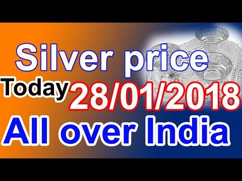 Silver price today allover India 28/01/2018 || silver buying price || best silver prices