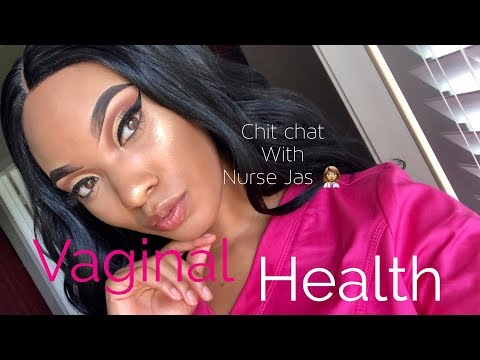 Vaginal Health   Chit Chat With Nurse Jas