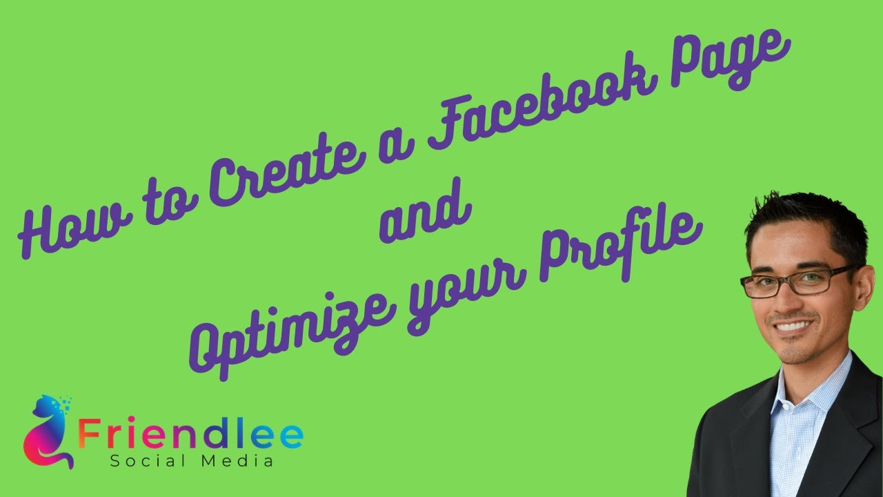 How to create a Facebook page and Optimize your profile