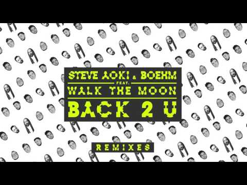 Steve Aoki & Boehm - Back 2 U feat. WALK THE MOON (Unlike Pluto Remix) [Cover Art]