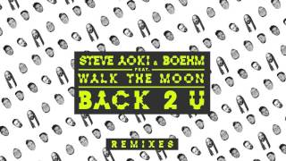 Baixar - Steve Aoki Boehm Back 2 U Feat Walk The Moon Unlike Pluto Remix Cover Art Grátis