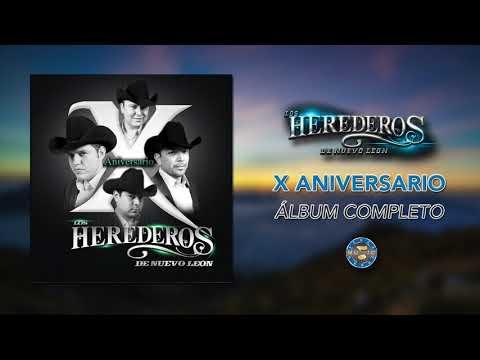 Los Herederos de Nuevo Leon - X Aniversario ( Disco Completo )