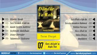 Turan Durgut - Gel Allah'a Aşk İle
