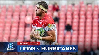 Lions v Hurricanes  | Super Rugby 2019 Rd 17 Highlights