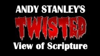 Andy Stanley's Twisted View of Scripture