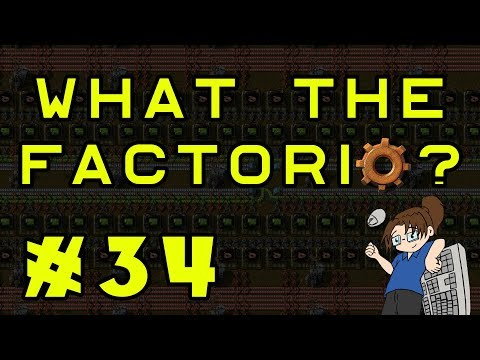 What The Factorio?!? - Bob's & Angel's Mods - Ep 34