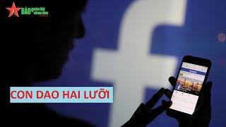"""Facebook là """"con dao hai lưỡi"""" - Báo QDND"""