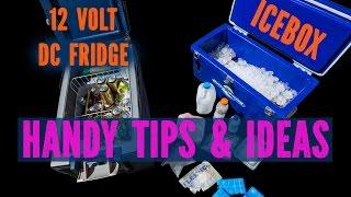 Ice-box and 12 volt Fridge tips