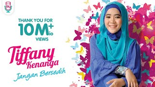 Video TIFFANY KENANGA - Jangan Bersedih (Official Music Video) download MP3, 3GP, MP4, WEBM, AVI, FLV Desember 2017
