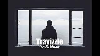 Travizzle - It's A Mess