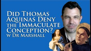 Did Saint Thomas Aquinas Deny the Immaculate Conception?