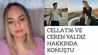Cemre Solmaz Cellat36 ve Ceren Yaldız hakkında konuştu(Ceren için açılan küfürlü hesabın açıklaması)