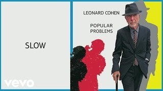 Leonard Cohen - Slow (Audio)