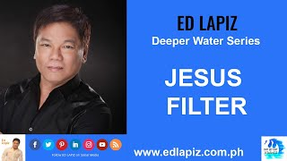 🆕Ed Lapiz Latest Sermon New Video Review👉 Ed Lapiz - THE JESUS FILTER👉 EdLapiz Official Channel 2020