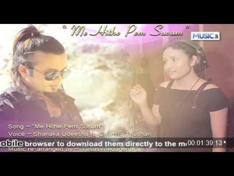 Me Hithe Pem Susum - Shanaka Udeesha ft Chamila Thushari