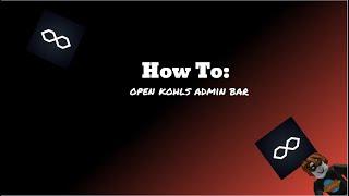 Cómo abrir Kohls Admin Bar- ROBLOX (READ DESC)