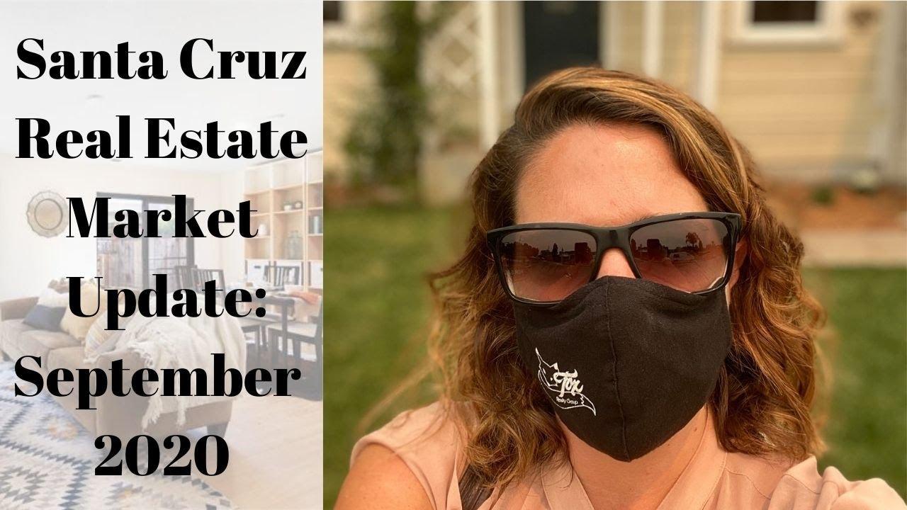 Santa Cruz Real Estate Market Update: September 2020