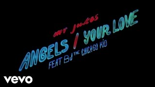 Mr Jukes Angels Your Love Ft Bj The Chicago Kid