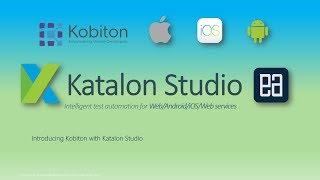Introducing Kobiton with Katalon Studio