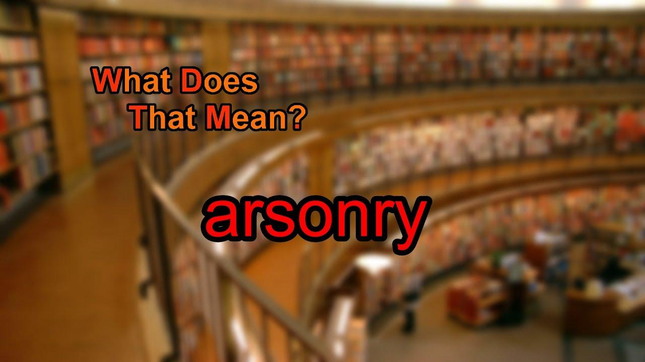 Arsonry