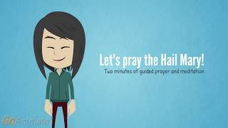 Let's Pray the Hail Mary! 2 min of guided prayer