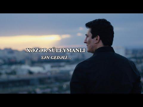 Xəzər Süleymanlı-Sən gedəli