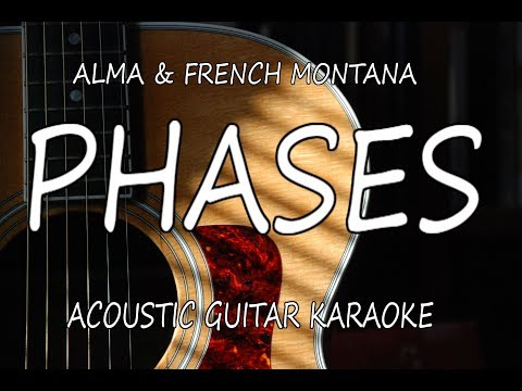Alma & French Montana - Phases (Acoustic Karaoke Lyrics on Screen)