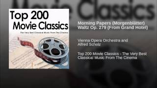 Morning Papers (Morgenblätter) Waltz Op. 279 (From Grand Hotel)