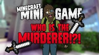 Minecraft: WHO IS THE MURDERER!? [Minecraft MiniGame]