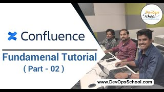 Confluence Fundamental Tutorial for Beginners with Demo 2020 ( Part-02 ) — By DevOpsSchool