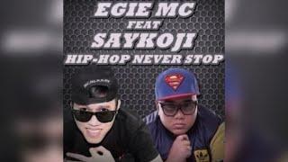 Egie Mc feat. Saykoji - Hip Hop Never Stop [Official Audio]