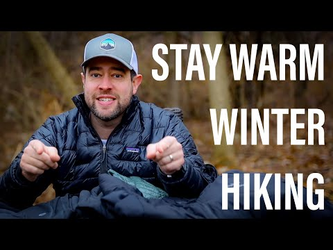 How To Stay Warm In Winter Weather | Backpacking and Winter Camping Clothing Layering