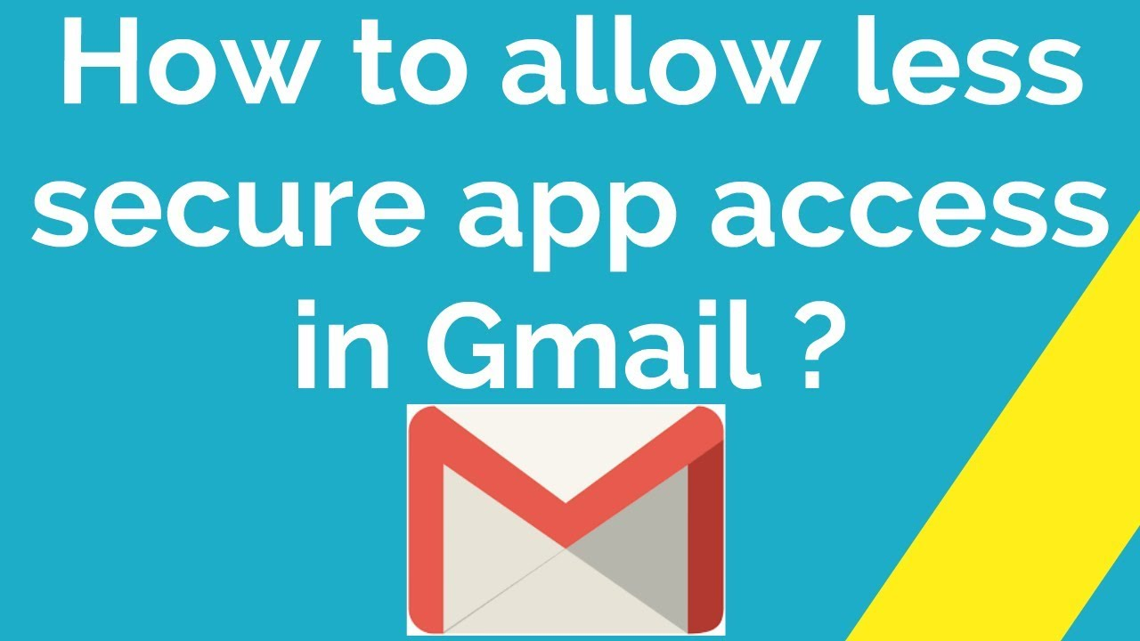 How to allow less secure app access in Gmail ?